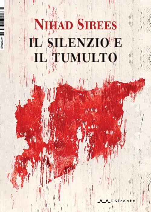Il silenzio e il tumulto : Nihad Sirees