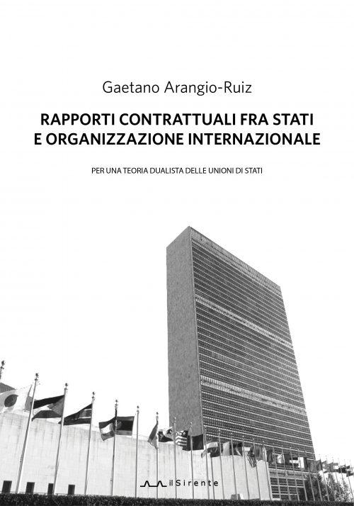 Rapporti contrattuali fra stati e organizzazione internazionale : Gaetano Arangio-Ruiz